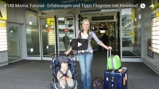 ElischebaTV_148_640x360 Mama Tutorial Flugreise mit Kleinkind